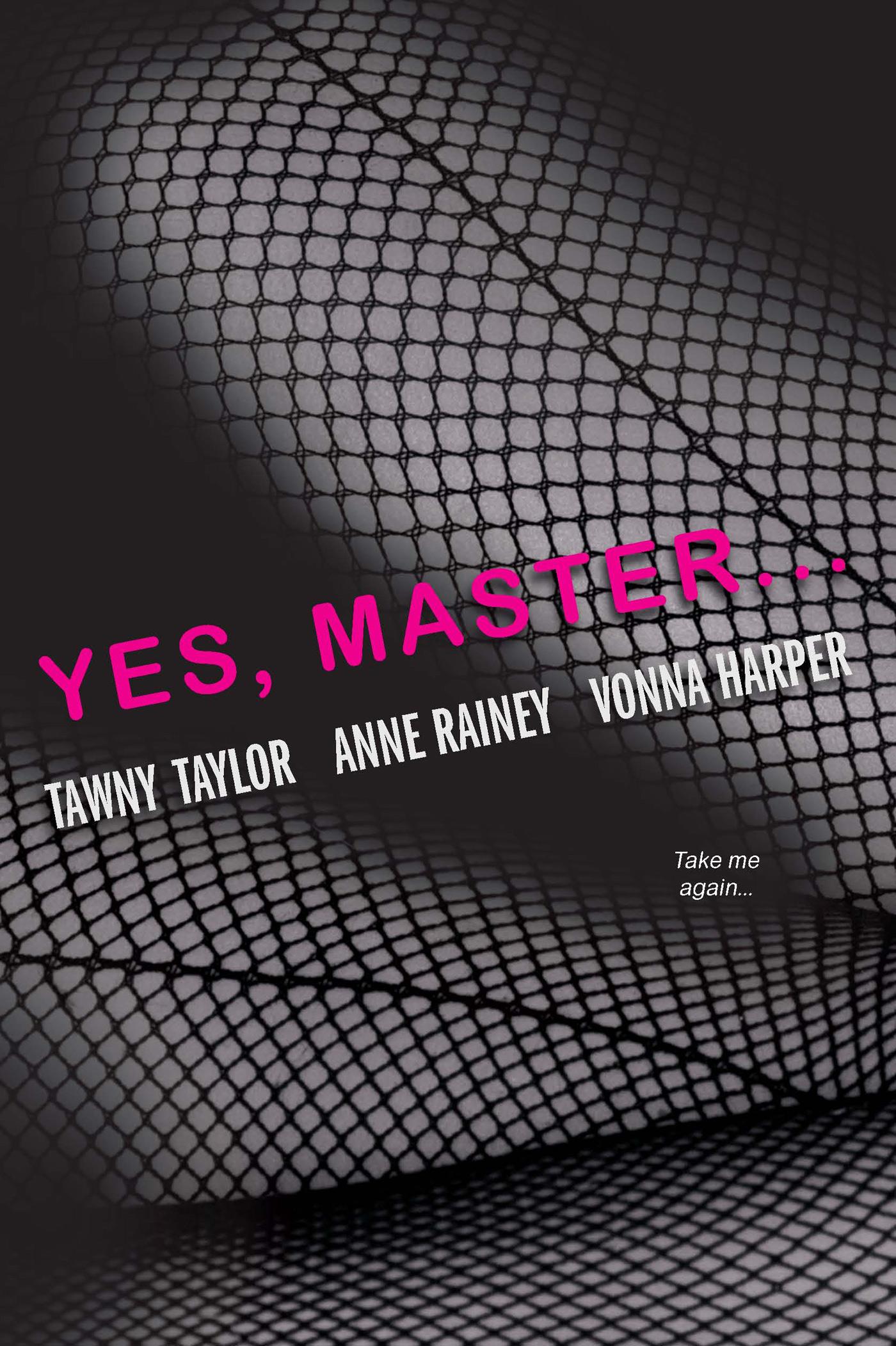 Yes, master--