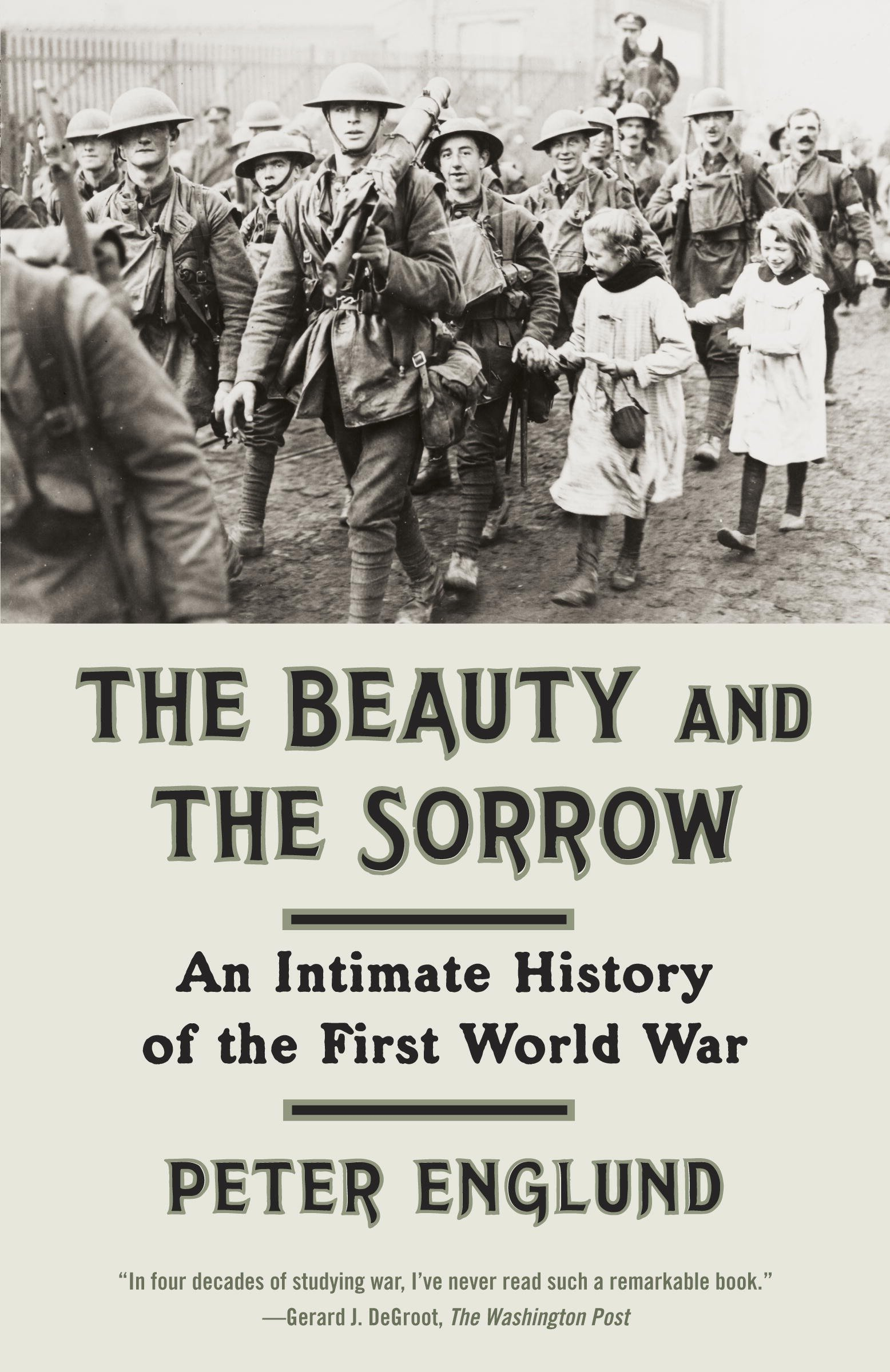 The Beauty and the Sorrow An Intimate History of the First World War