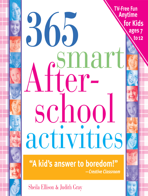 365 Smart Afterschool Activities TV-Free Fun Anytime for Kids Ages 7-12