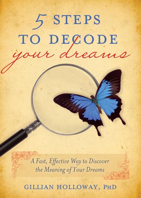 5 Steps to Decode Your Dreams A Fast, Effective Way to Discover the Meaning of Your Dreams