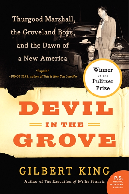 Devil in the Grove Thurgood Marshall, the Groveland Boys, and the Dawn of a New America