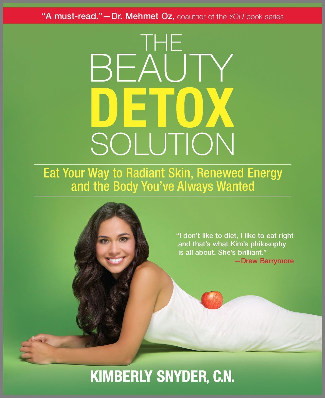 The Beauty Detox Solution Eat Your Way to Radiant Skin, Renewed Energy and the Body You've Always Wanted
