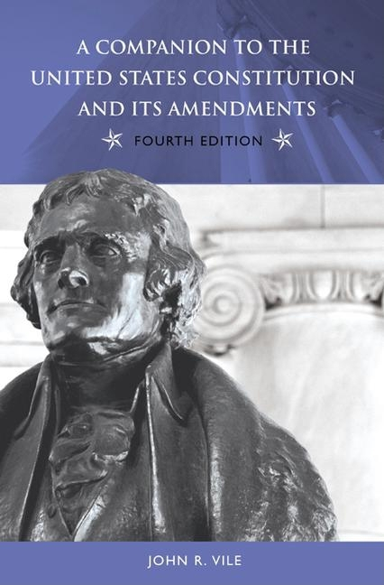 A Companion to the United States Constitution and Its Amendments, Fourth Edition