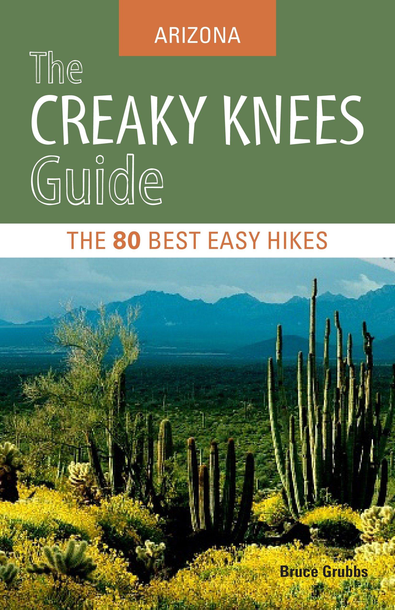 The creaky knees guide Arizona the 80 best easy hikes