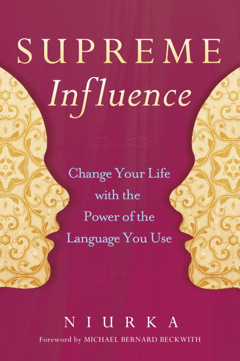 Supreme Influence Change Your Life with the Power of the Language You Use