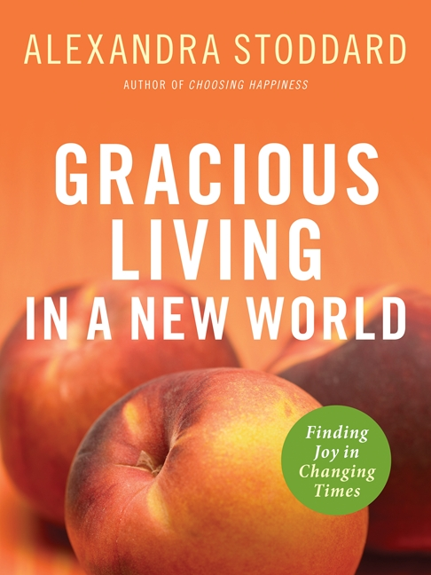 Gracious Living in a New World Finding Joy in Changing Times