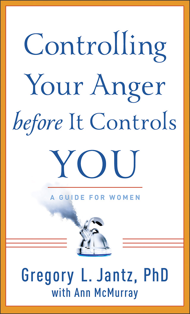Controlling Your Anger before It Controls You A Guide for Women