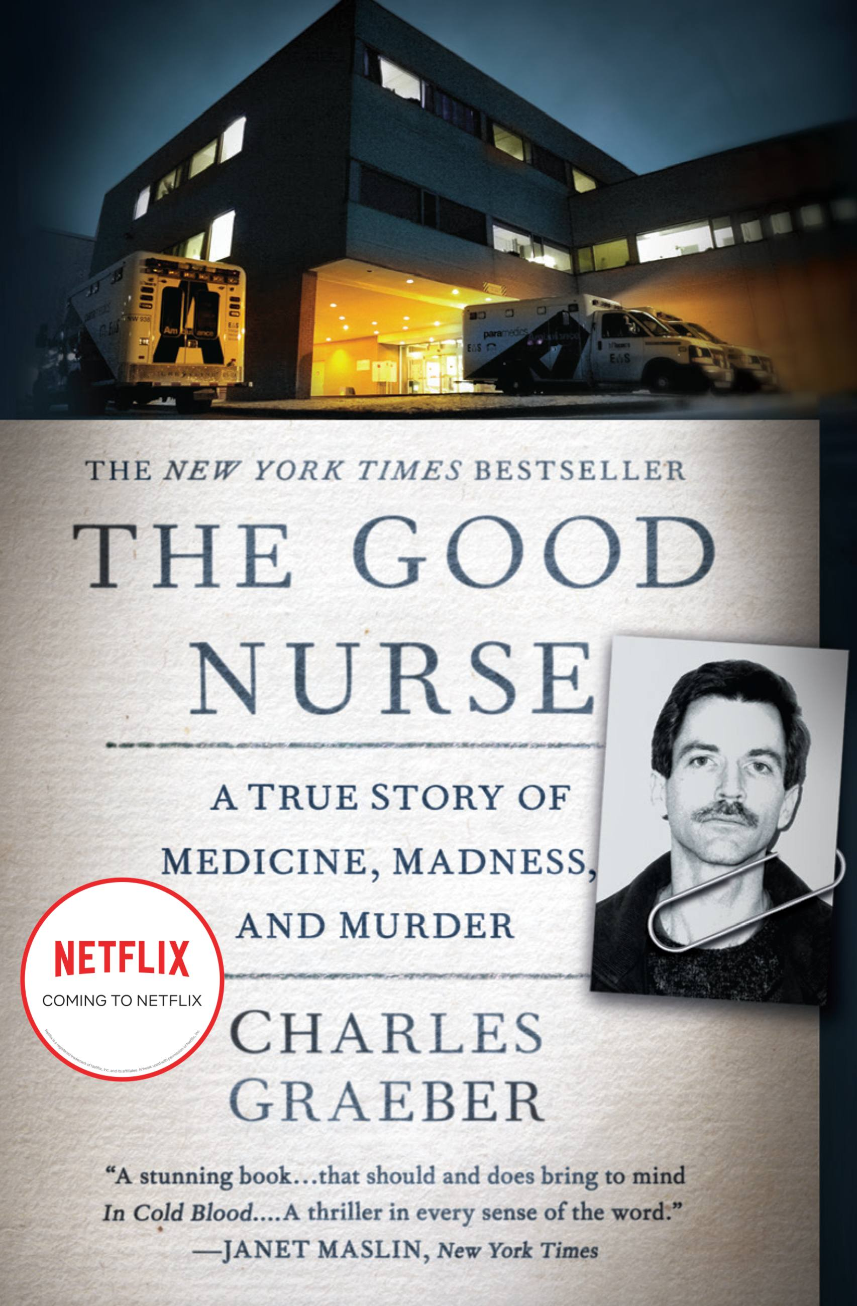 The Good Nurse A True Story of Medicine, Madness, and Murder