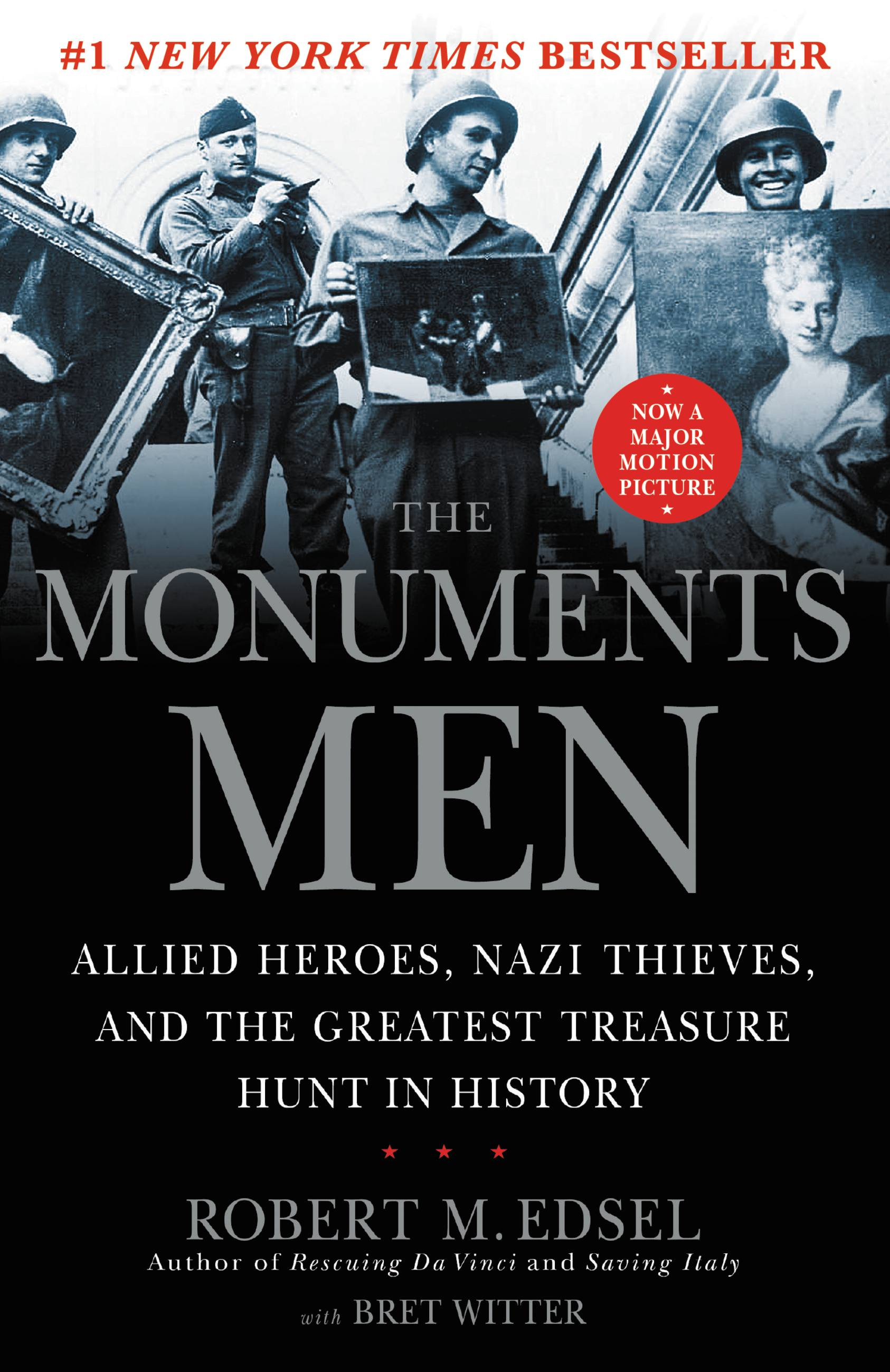 The monuments men [Allied heros, Nazi thieves, and the greatest treasure hunt in history]