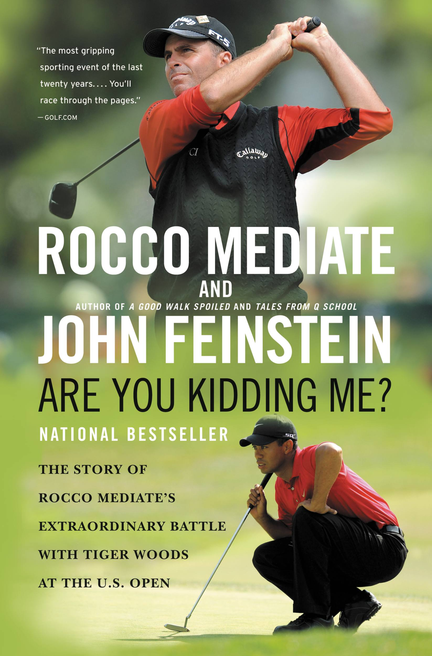 Are You Kidding Me? The Story of Rocco Mediate's Extraordinary Battle with Tiger Woods at the US Open