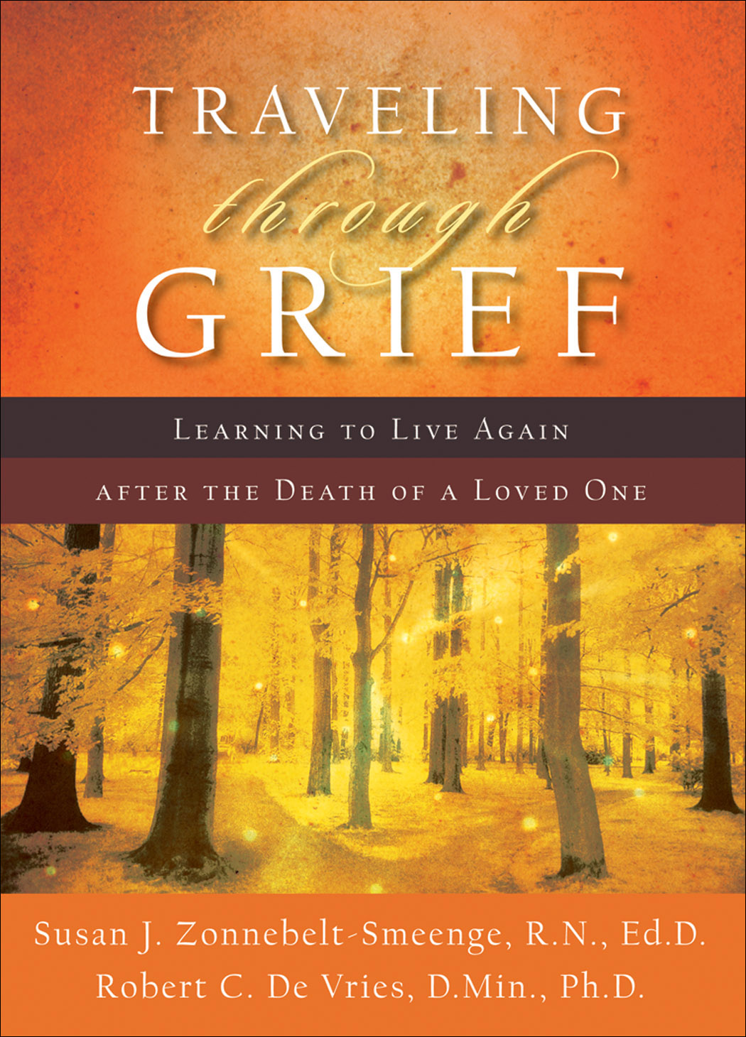 Traveling through grief : learning to live again after the death of a loved one