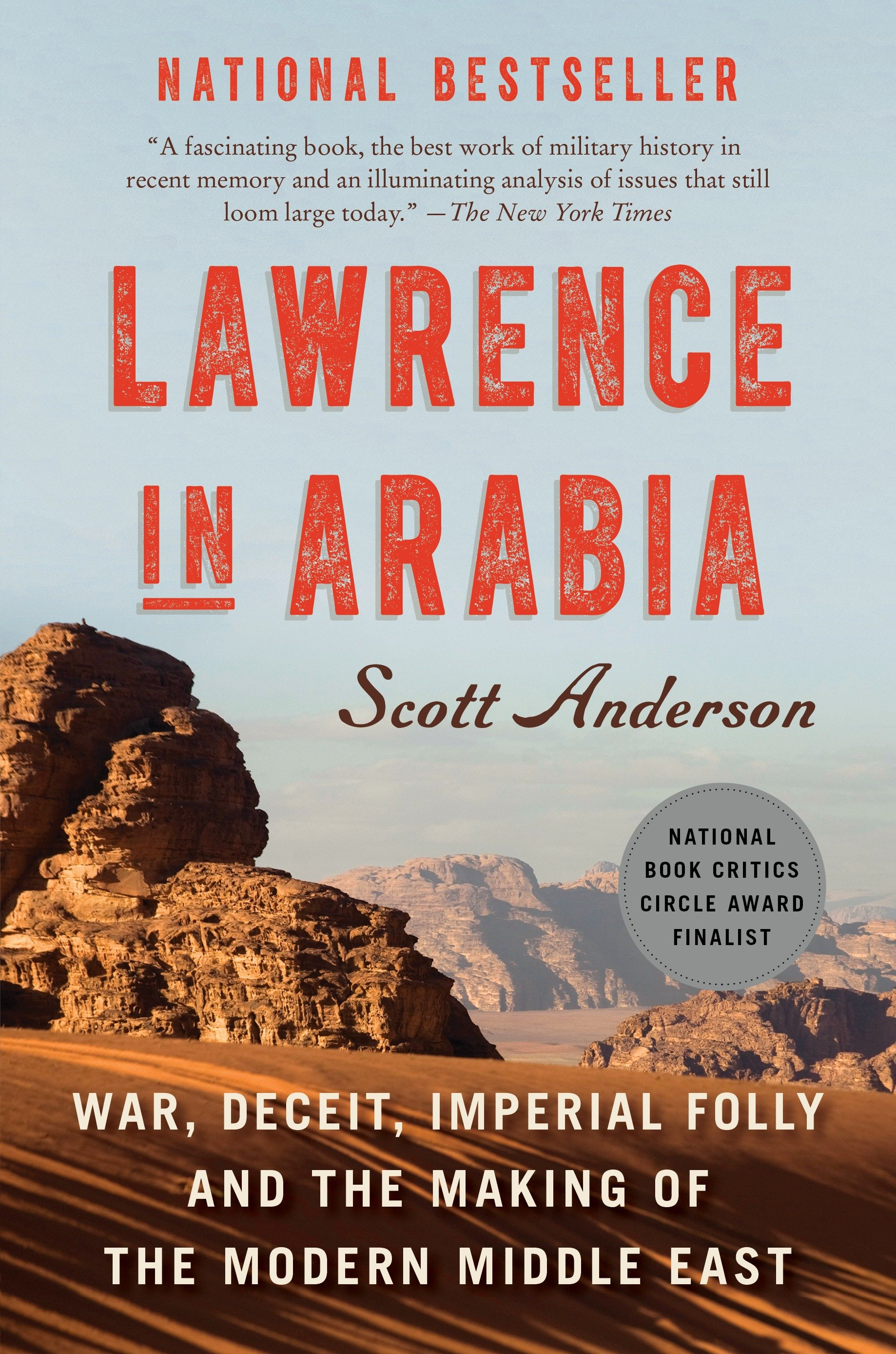 Lawrence in Arabia war, deceit, imperial folly and the making of the modern Middle East