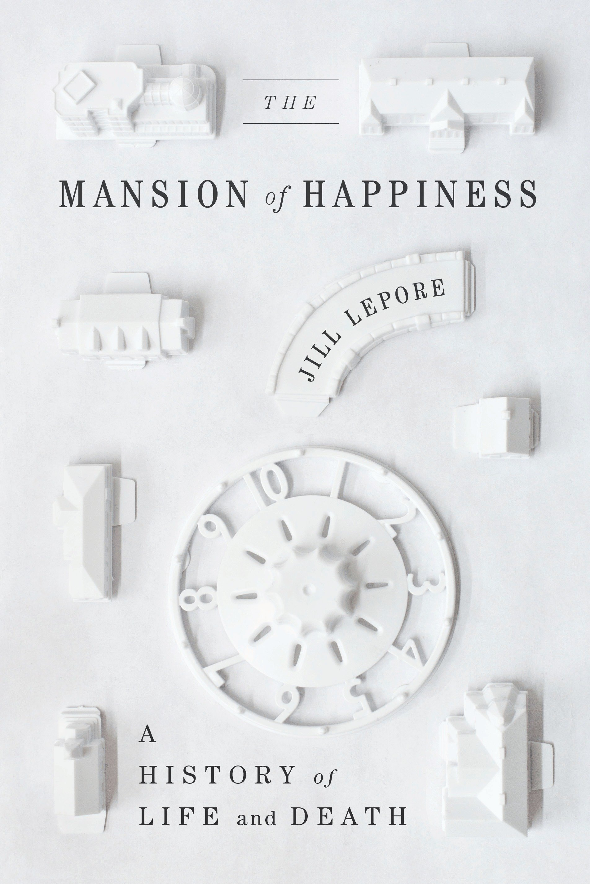 The mansion of happiness a history of life and death