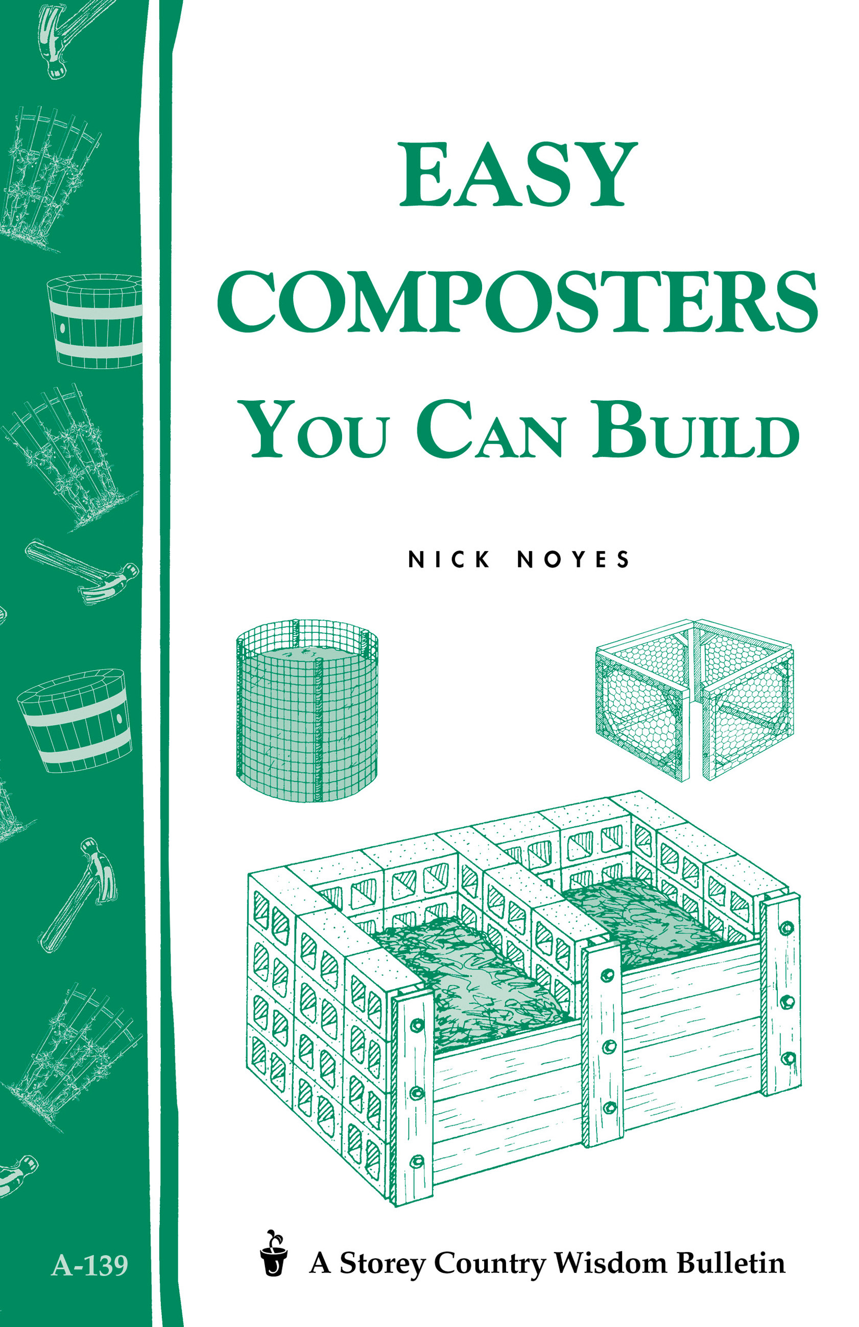 Easy Composters You Can Build Storey's Country Wisdom Bulletin A-139