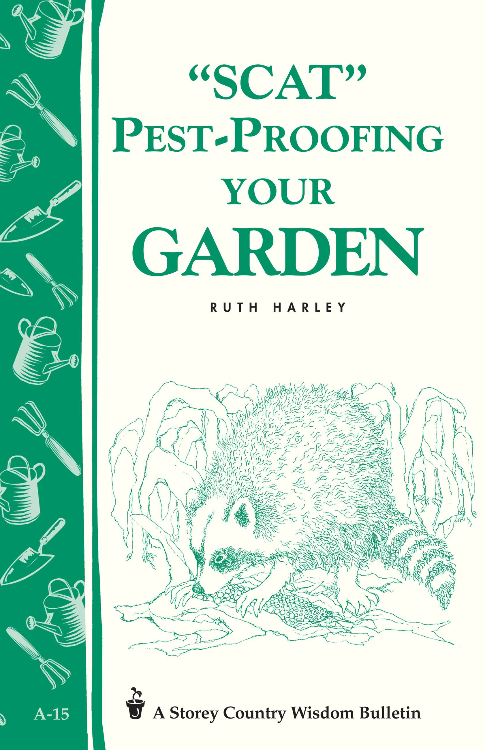 Pest-Proofing Your Garden Storey's Country Wisdom Bulletin A-15