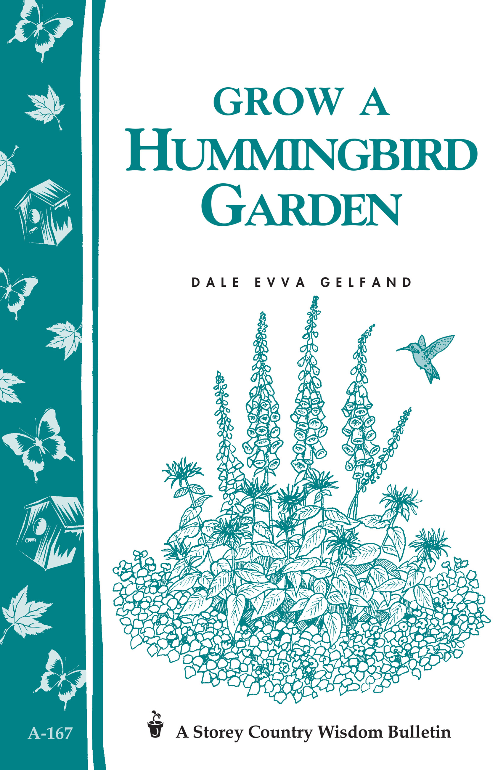 Grow a Hummingbird Garden Storey's Country Wisdom Bulletin A-167
