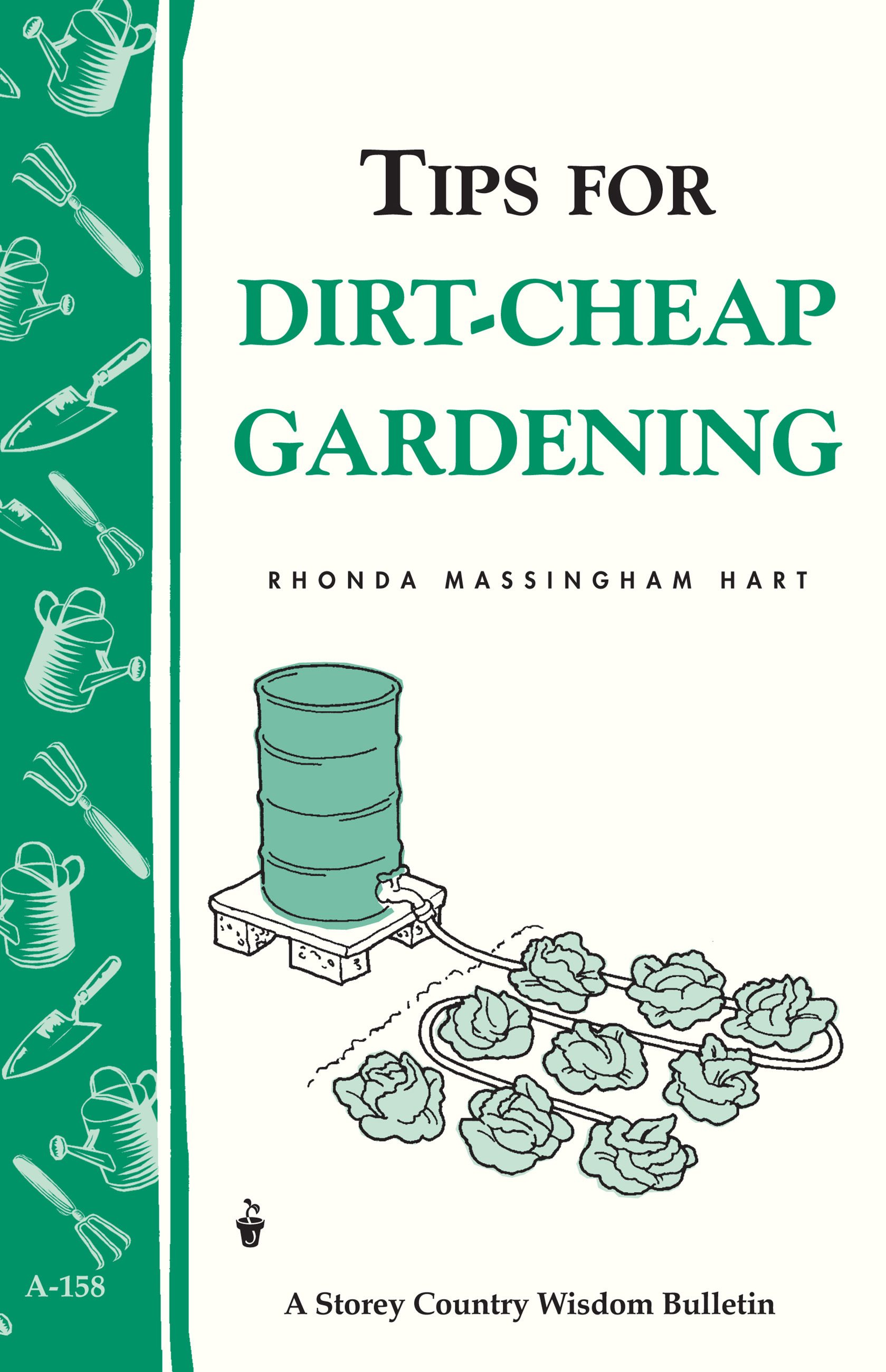 Tips for Dirt-Cheap Gardening Storey Country Wisdom Bulletin A-158
