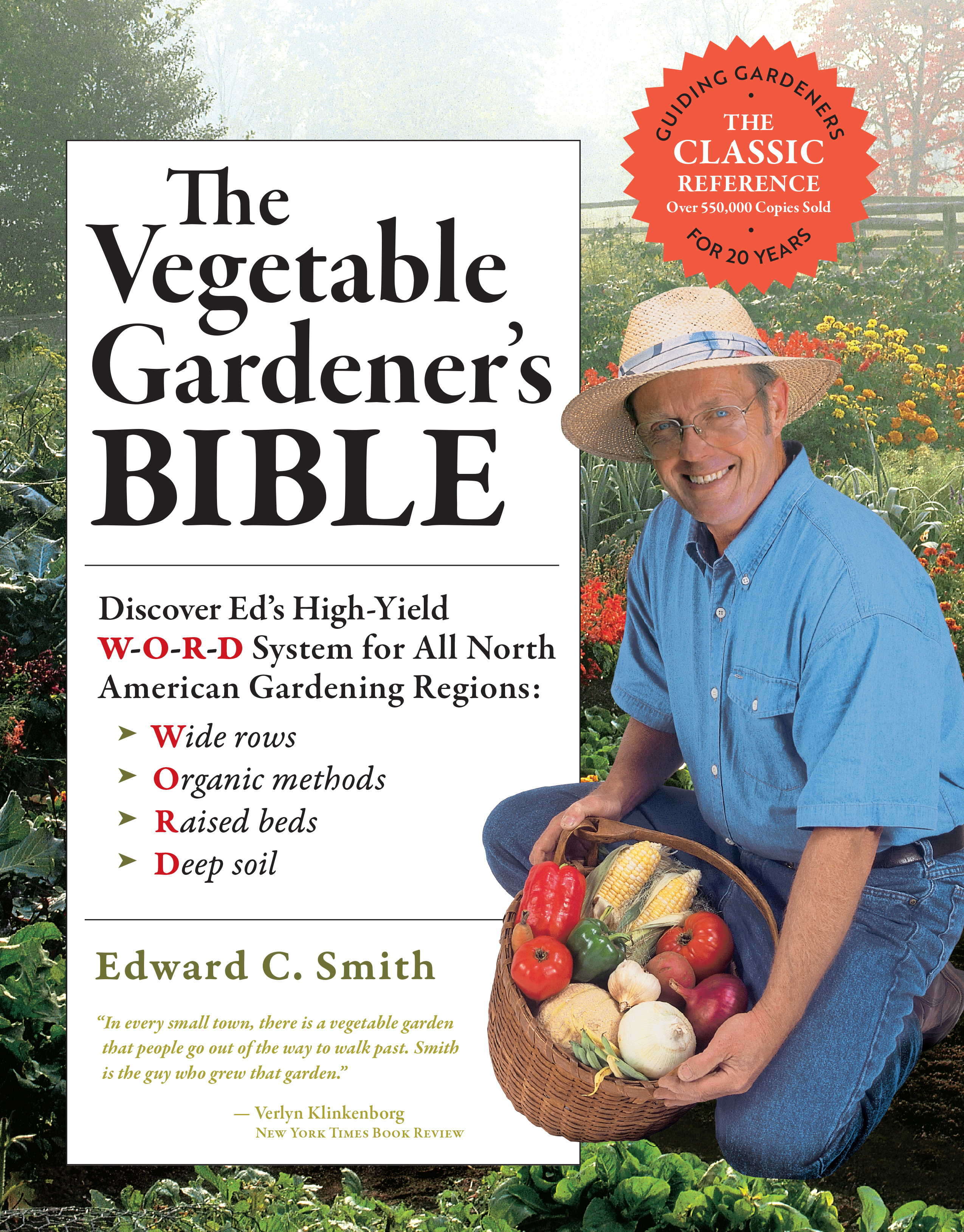The Vegetable Gardener's Bible, 2nd Edition Discover Ed's High-Yield W-O-R-D System for All North American Gardening Regions: Wide rows, Organic methods, Raised beds, Deep soil