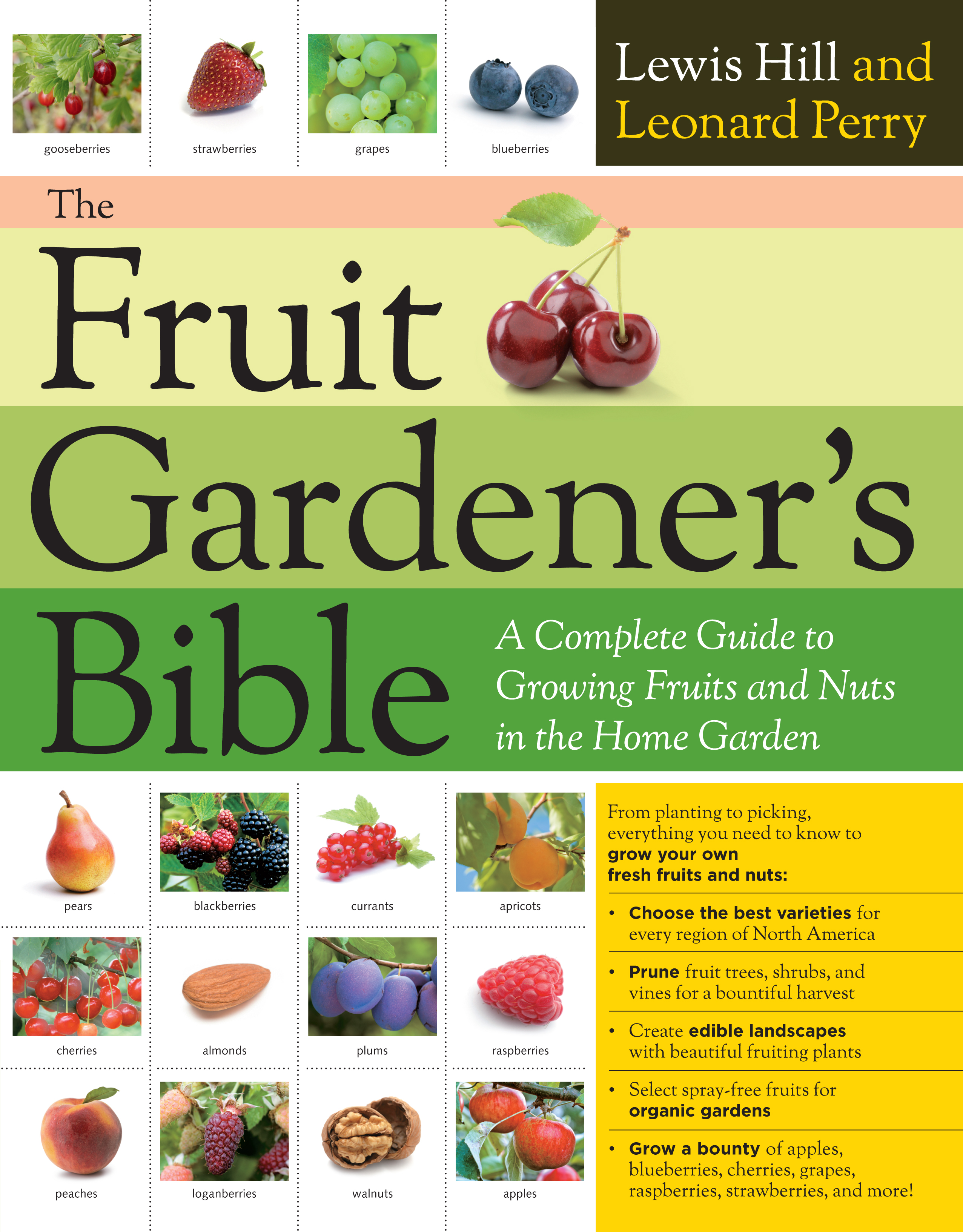 The Fruit Gardener's Bible A Complete Guide to Growing Fruits and Nuts in the Home Garden