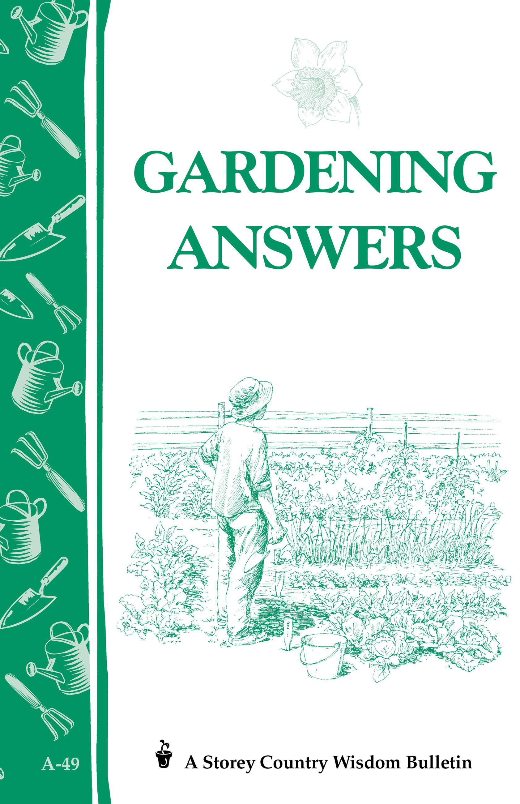 Gardening Answers Storey's Country Wisdom Bulletin A-49