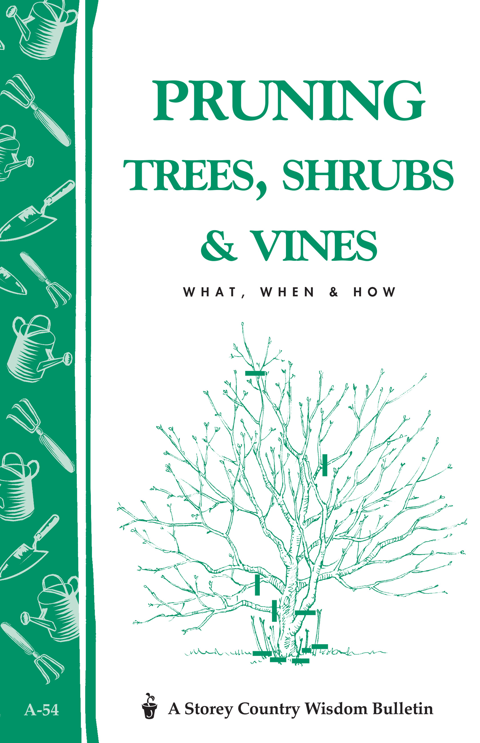 Pruning Trees, Shrubs & Vines Storey's Country Wisdom Bulletin A-54