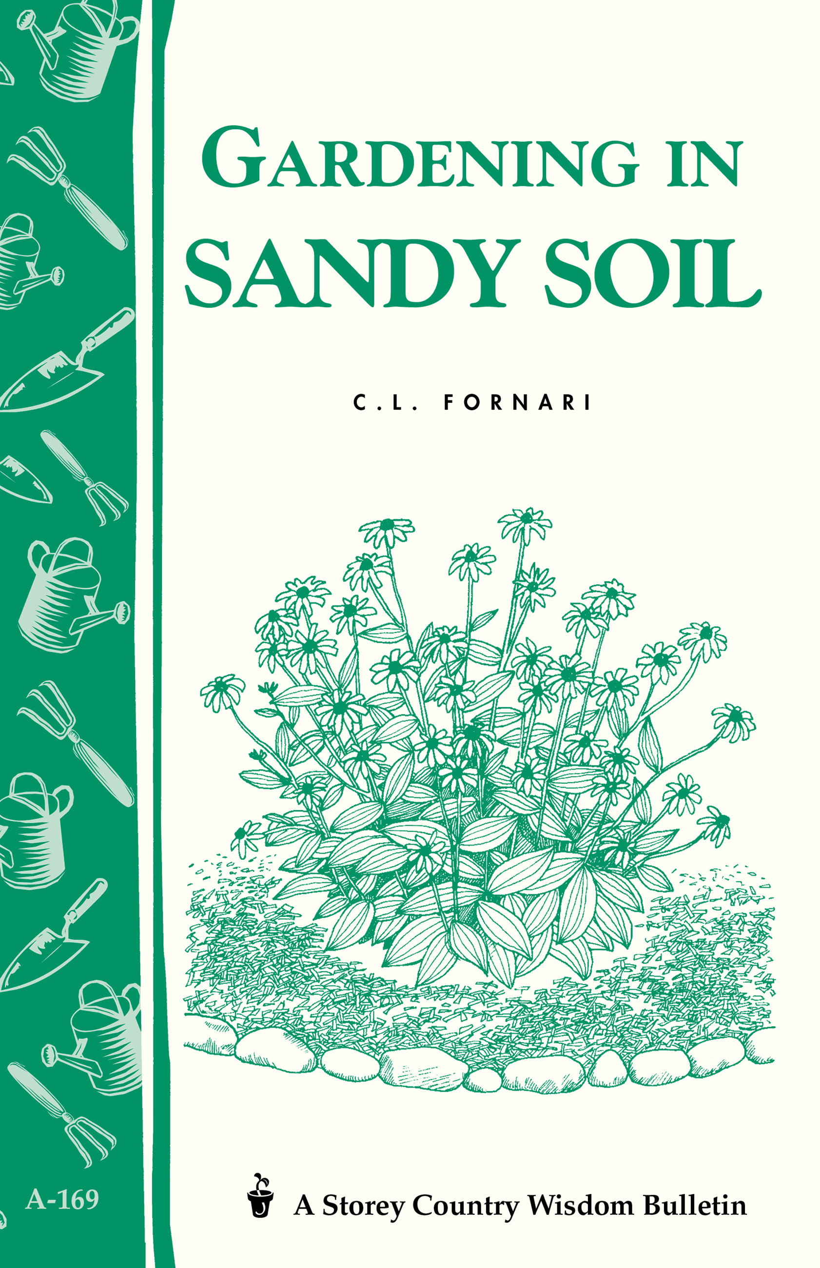 Gardening in Sandy Soil Storey's Country Wisdom Bulletin A-169