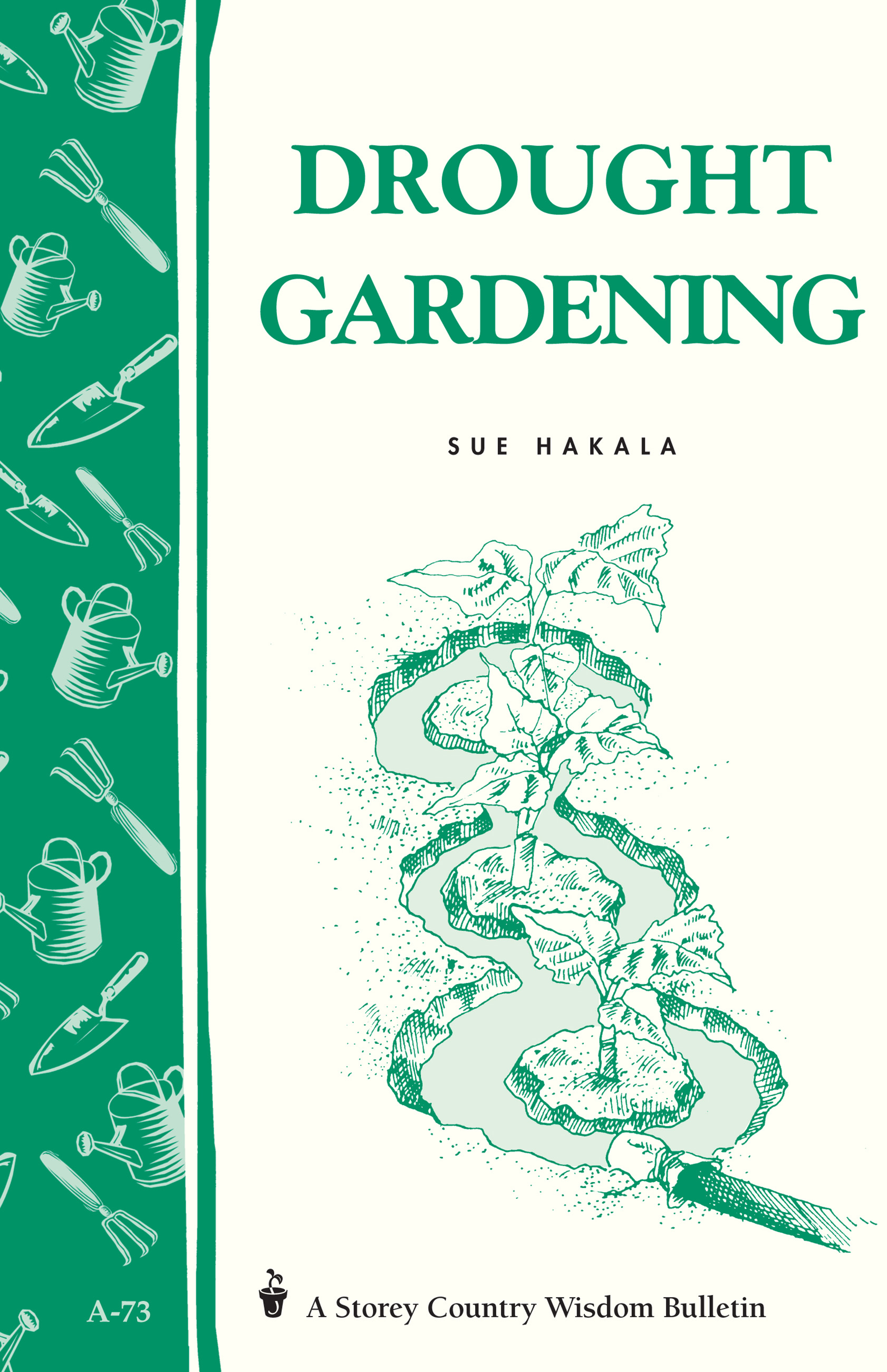 Drought Gardening Storey's Country Wisdom Bulletin A-73