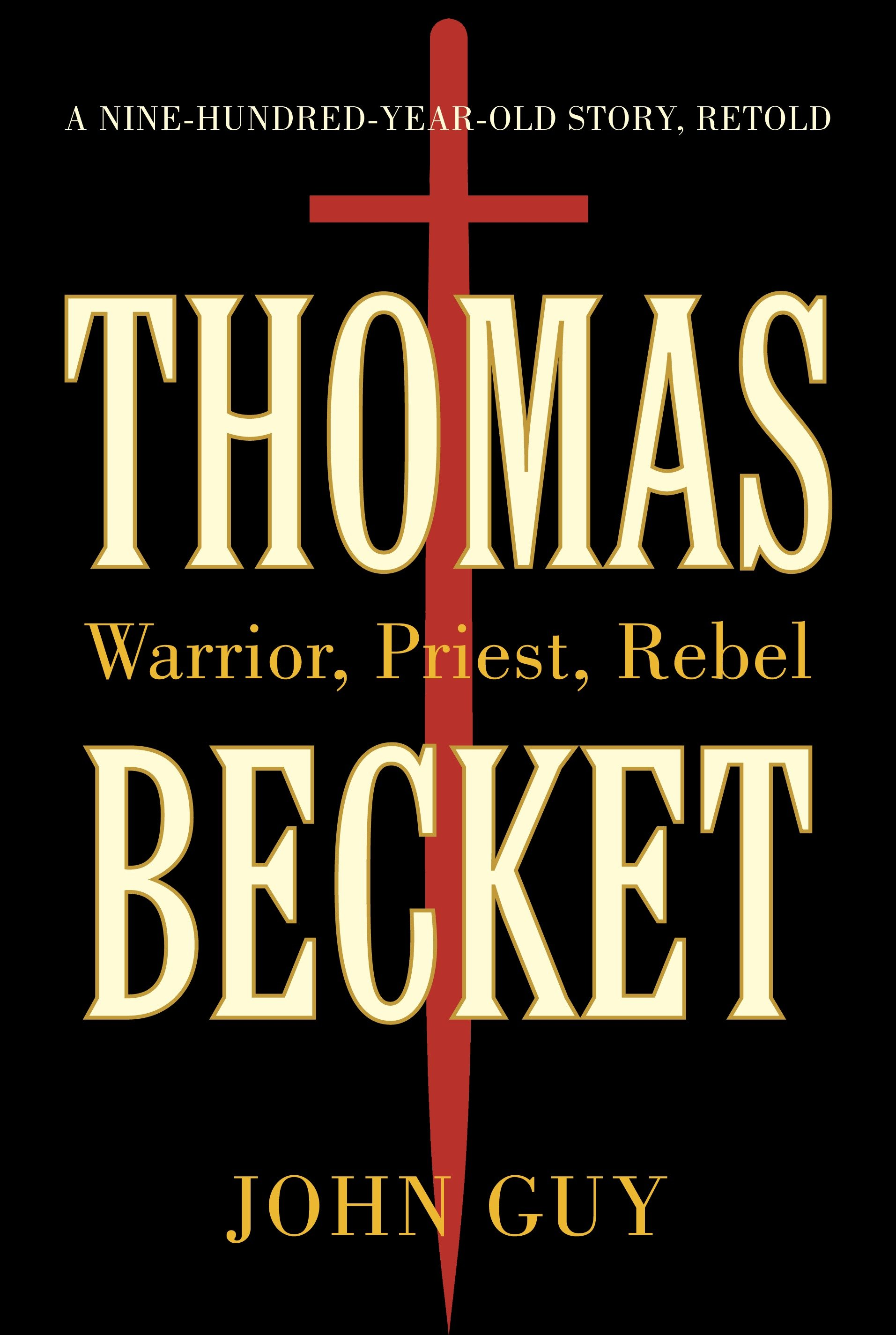 Thomas Becket warrior, priest, rebel : a nine-hundred-year-old story retold