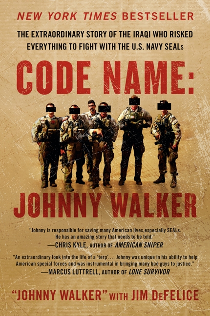 Code Name: Johnny Walker The Extraordinary Story of the Iraqi Who Risked Everything to Fight with the U.S. Navy SEALs