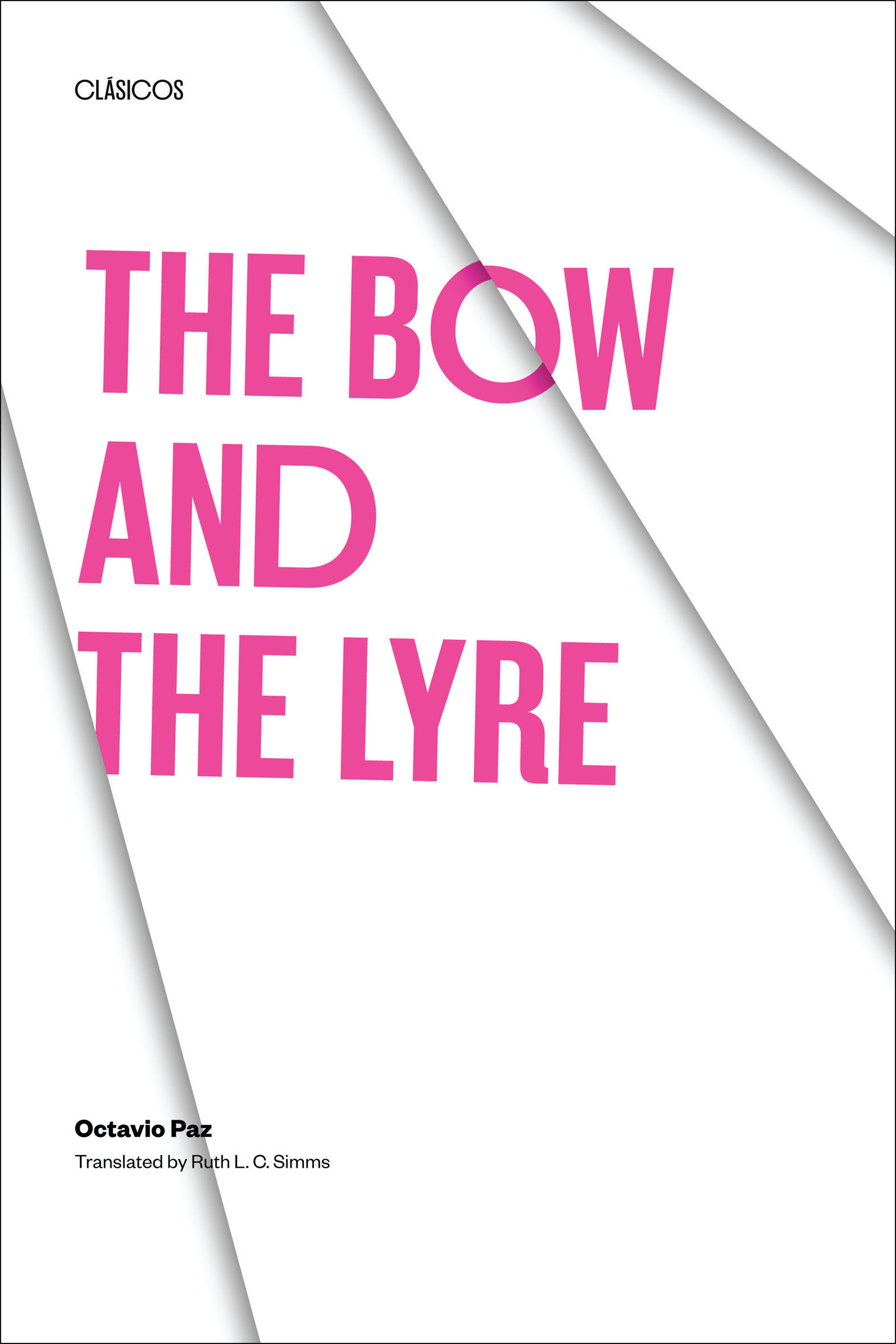 The Bow and the Lyre The Poem, The Poetic Revelation, Poetry and History