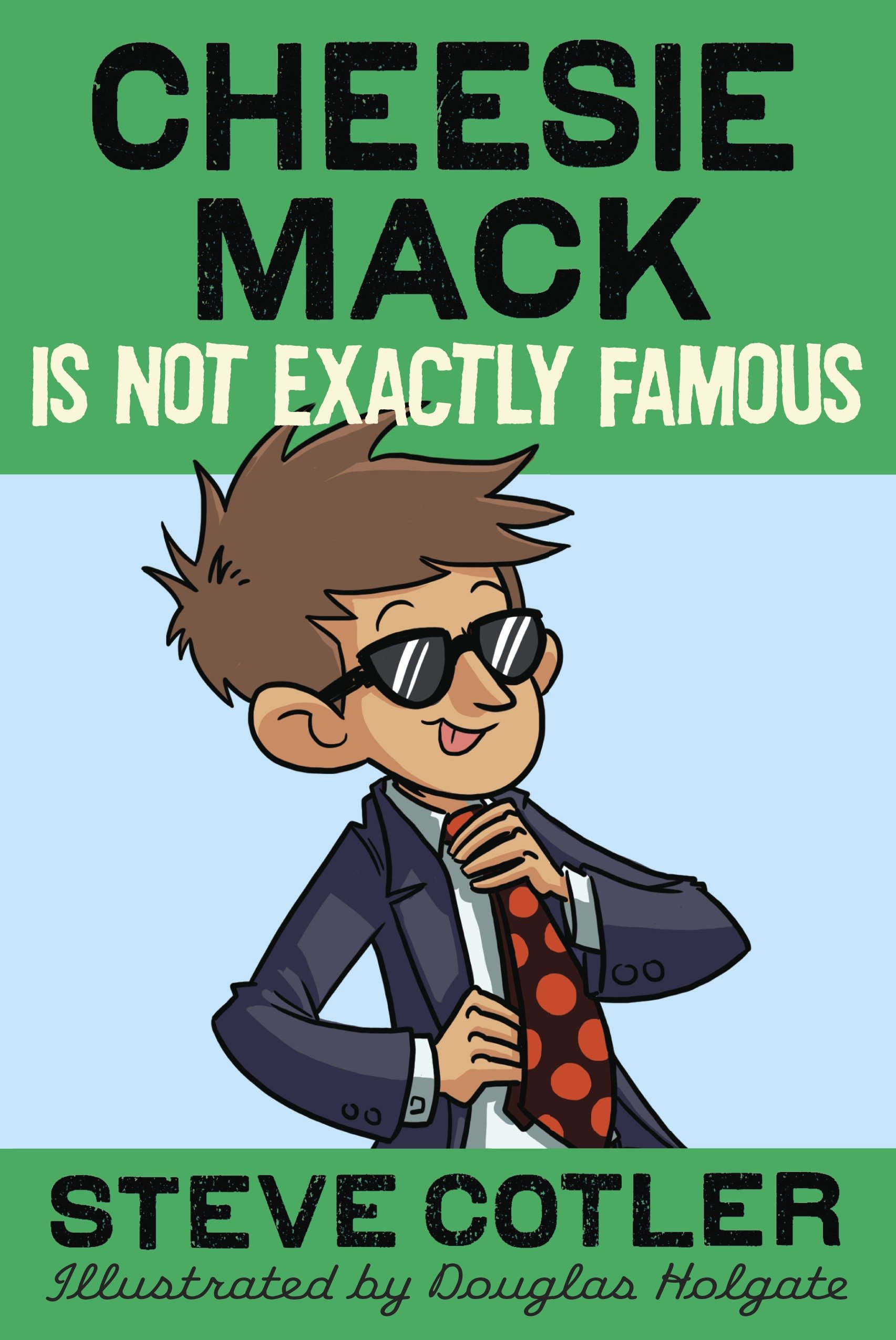 Cheesie Mack is not exactly famous cover image