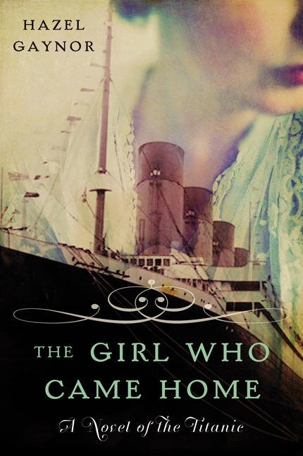 The Girl Who Came Home A Novel of the Titanic