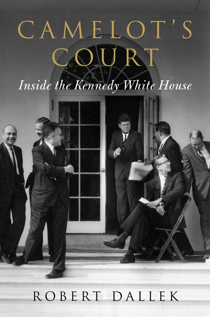 Camelot's court Inside the Kennedy White House cover image