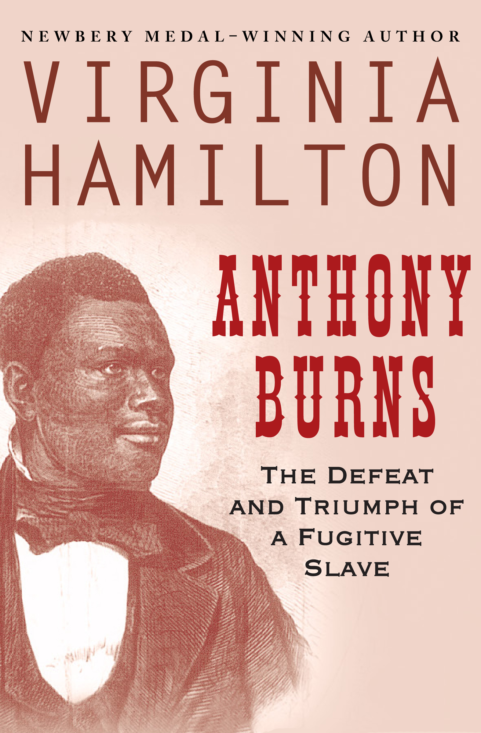 Anthony Burns The Defeat and Triumph of a Fugitive Slave