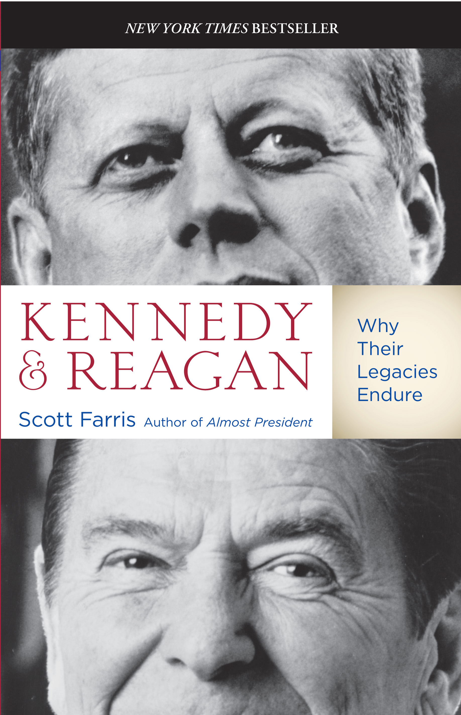 Kennedy and Reagan Why Their Legacies Endure