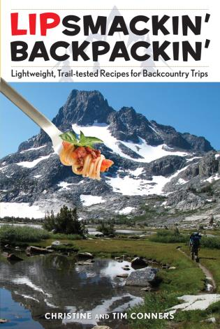 Lipsmackin' Backpackin', 2nd Lightweight, Trail-Tested Recipes for Backcountry Trips