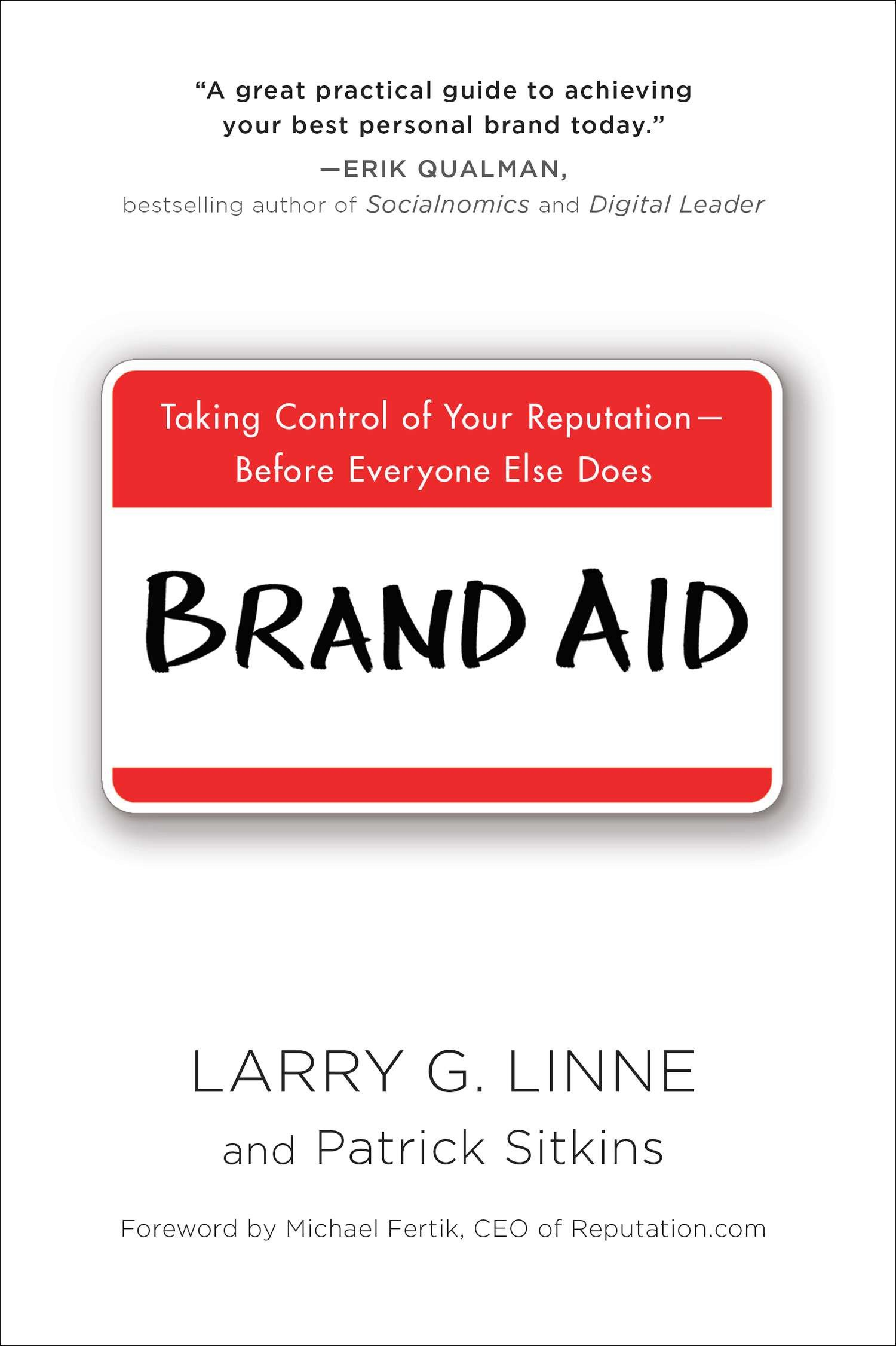 Brand Aid Taking Control of Your Reputation--Before Everyone Else Does