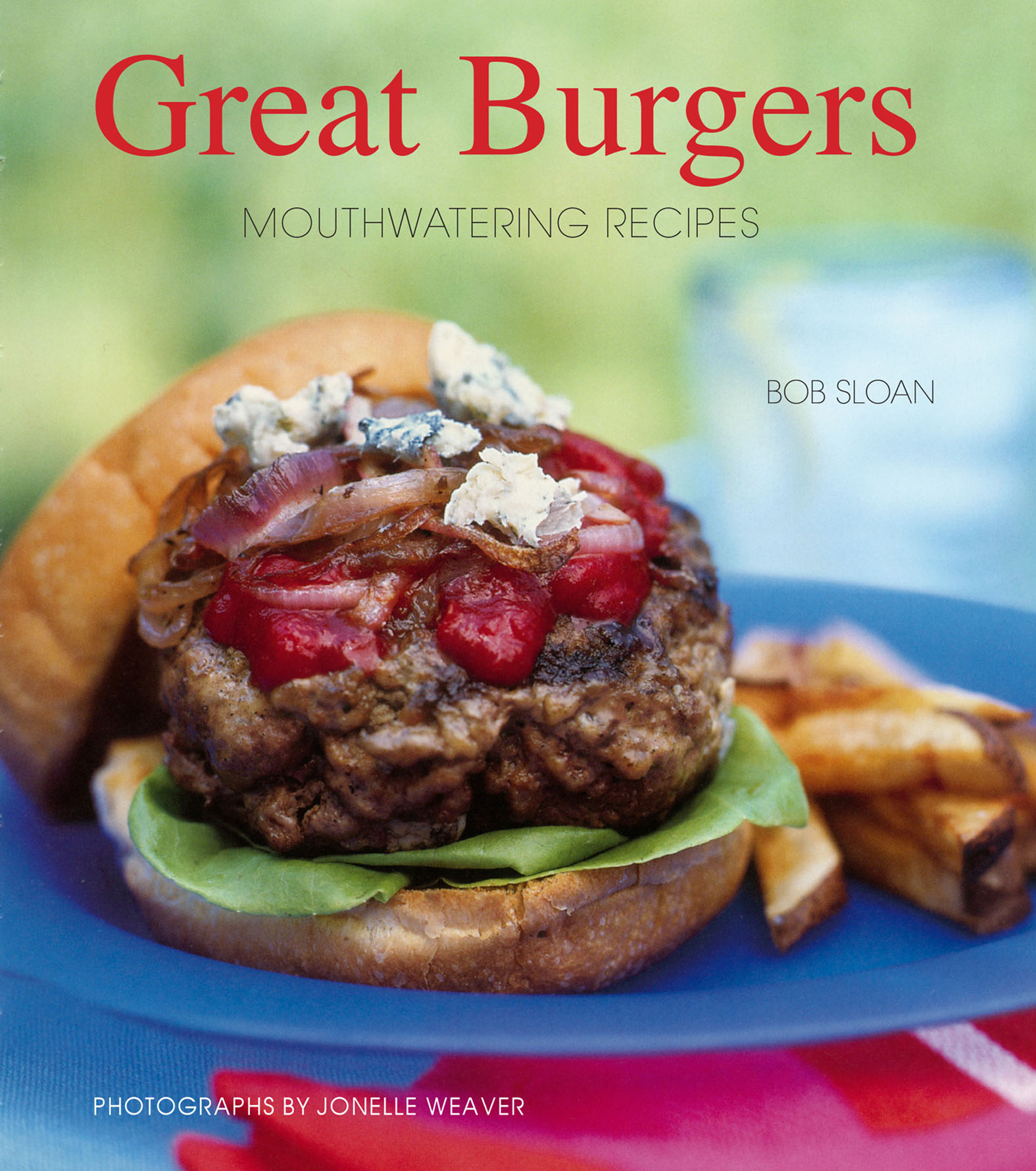 Great Burgers 50 Mouthwatering Recipes