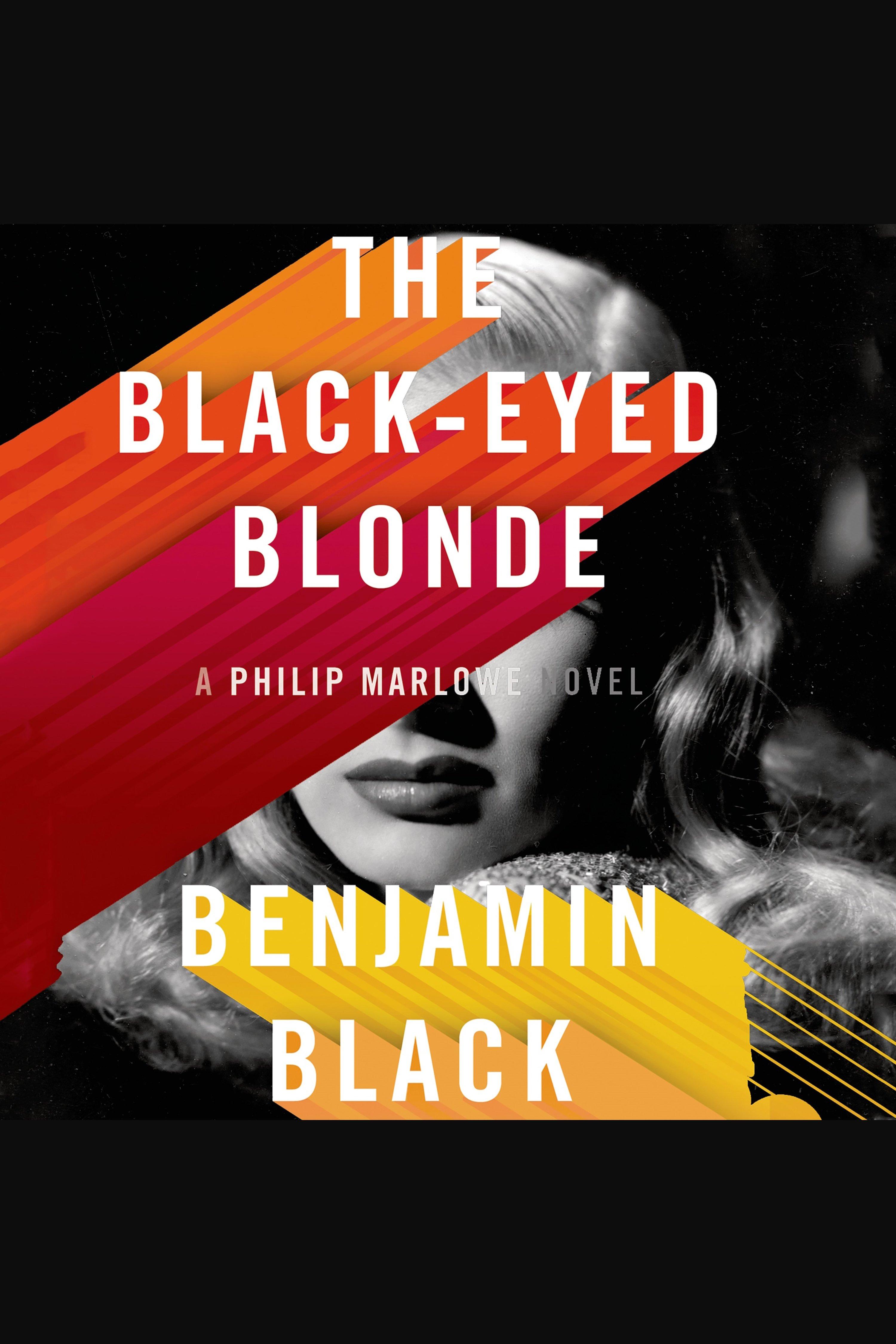 The black-eyed blonde A Philip Marlowe novel cover image