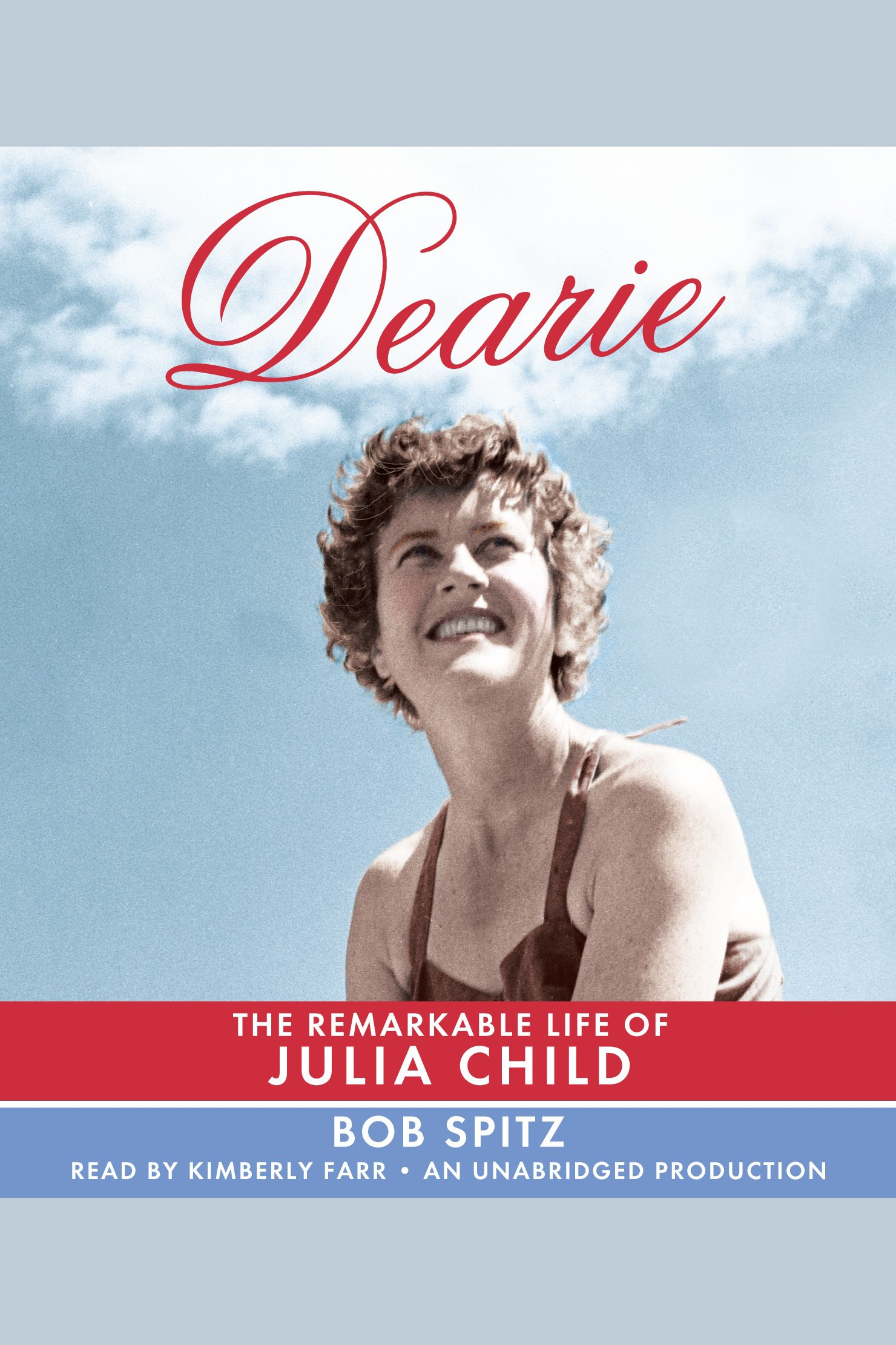 Dearie the remarkable life of Julia Child cover image