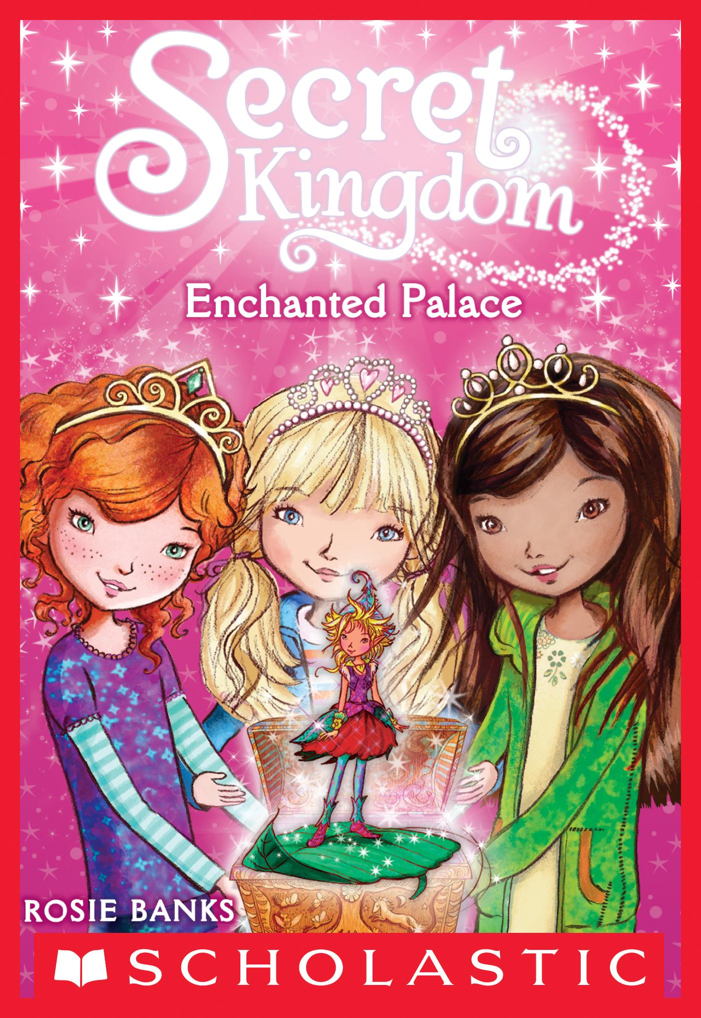 Secret Kingdom #1: Enchanted Palace