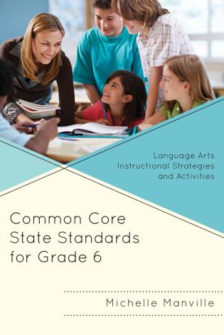 Common Core State Standards for Grade 6 Language Arts Instructional Strategies and Activities