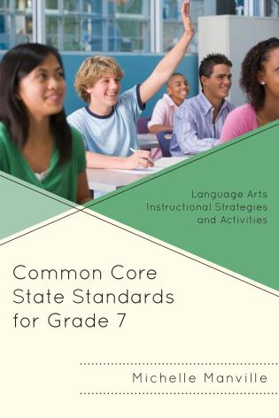 Common Core State Standards for Grade 7 Language Arts Instructional Strategies and Activities