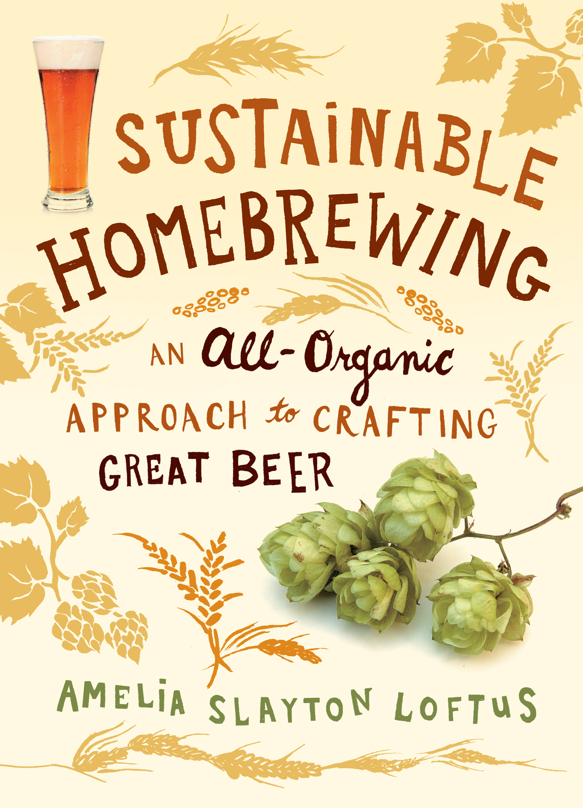 Sustainable Homebrewing An All-Organic Approach to Crafting Great Beer