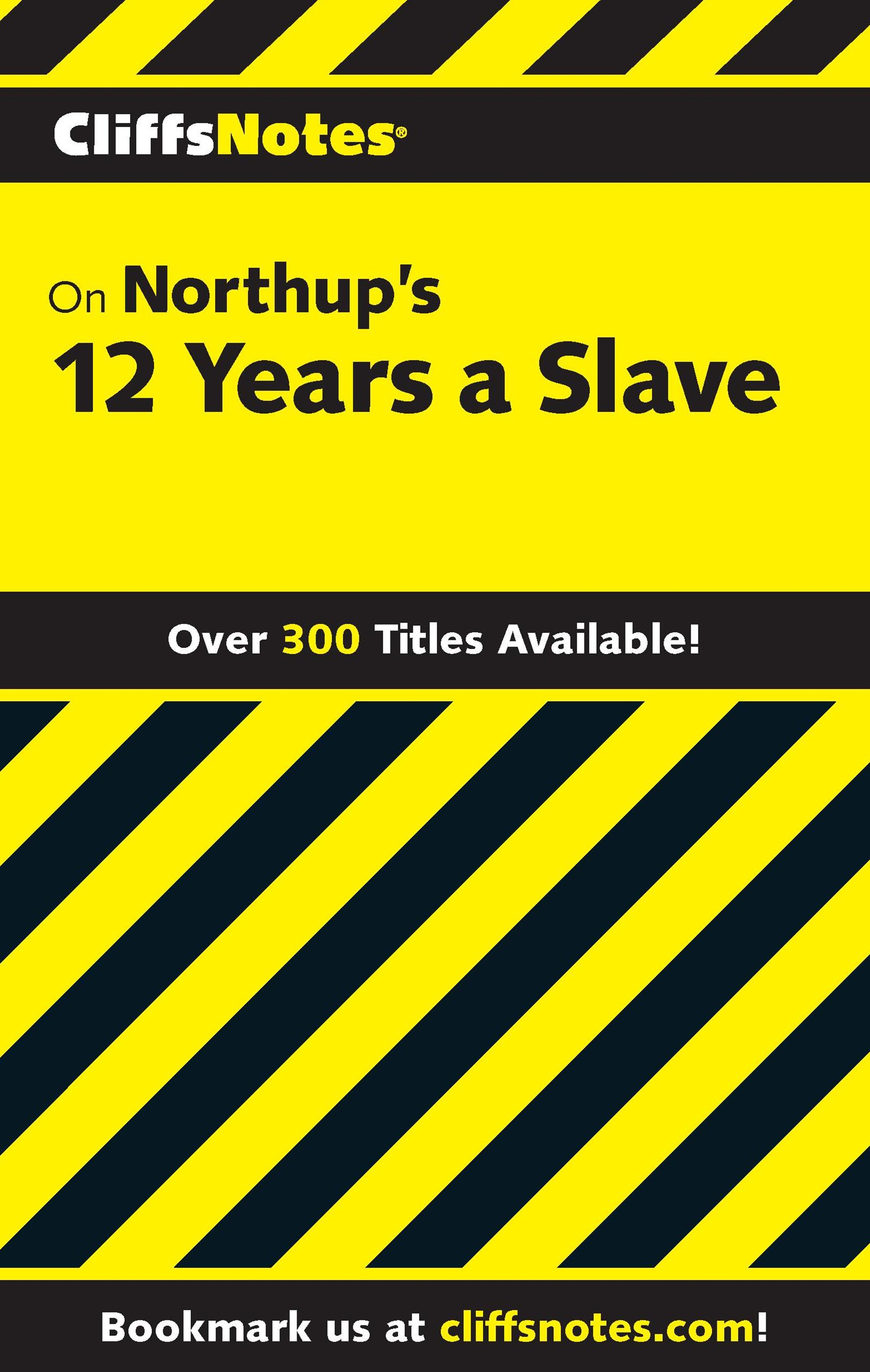 CliffsNotes on Northup's 12 Years a Slave
