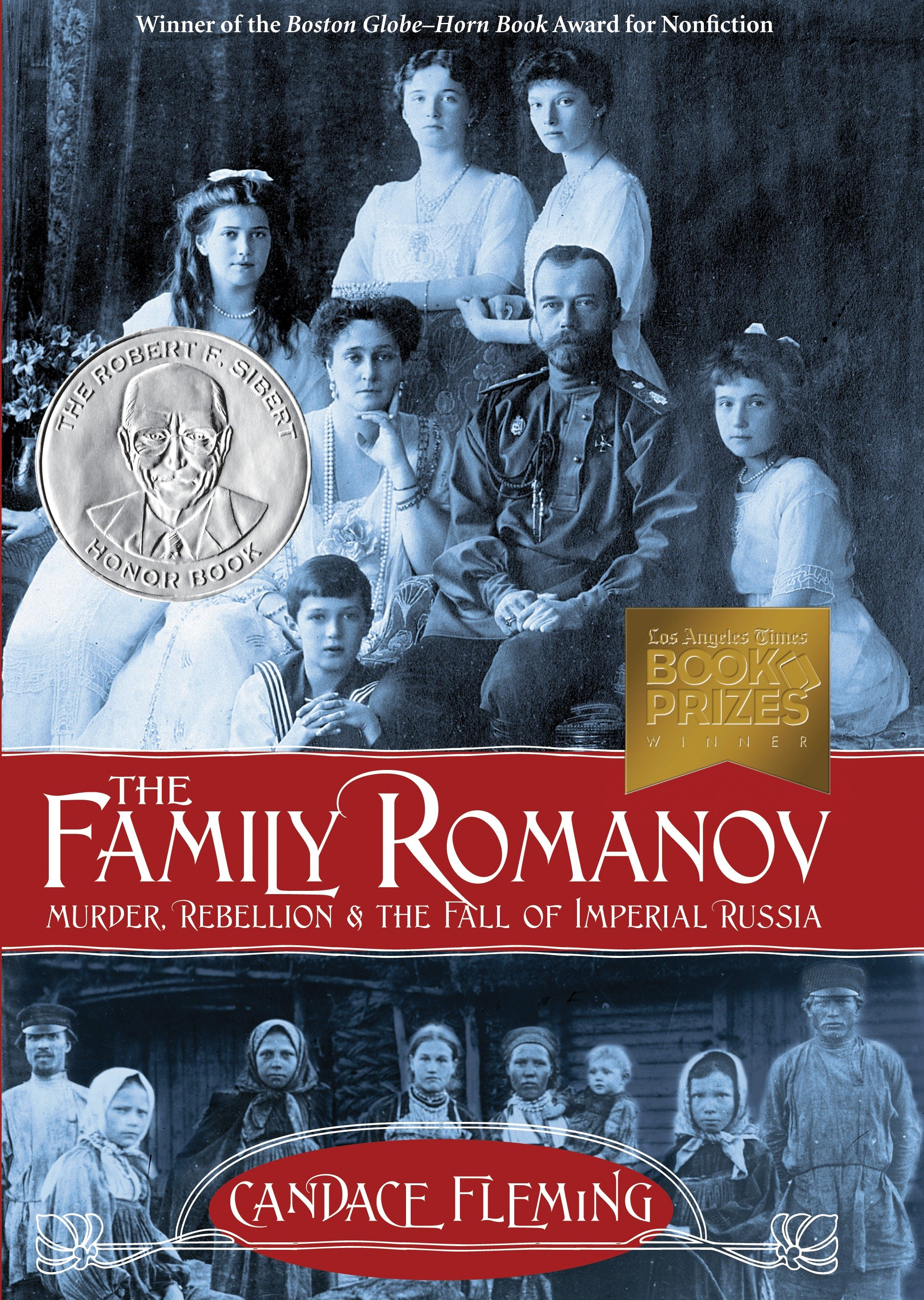 The Family Romanov: Murder, Rebellion, and the Fall of Imperial Russia