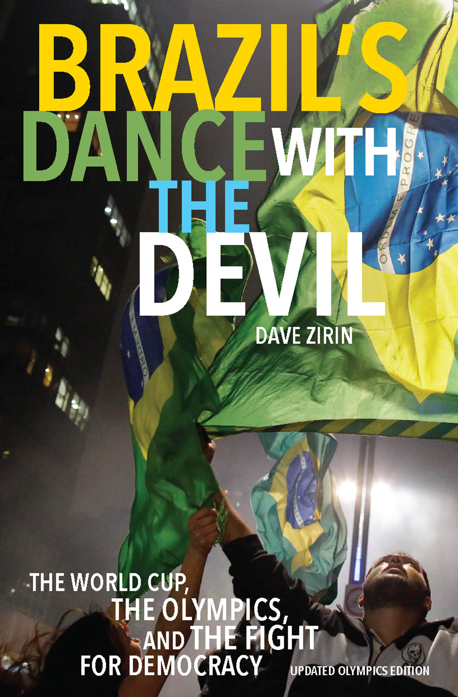 Brazil's Dance with the Devil The World Cup, The Olympics, and the Struggle for Democracy