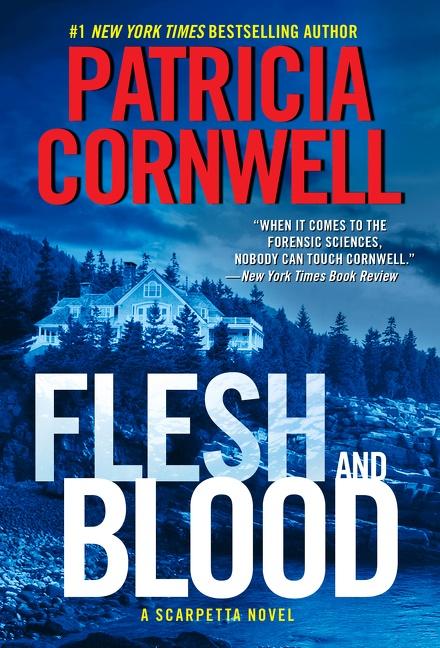 Flesh and Blood A Scarpetta Novel