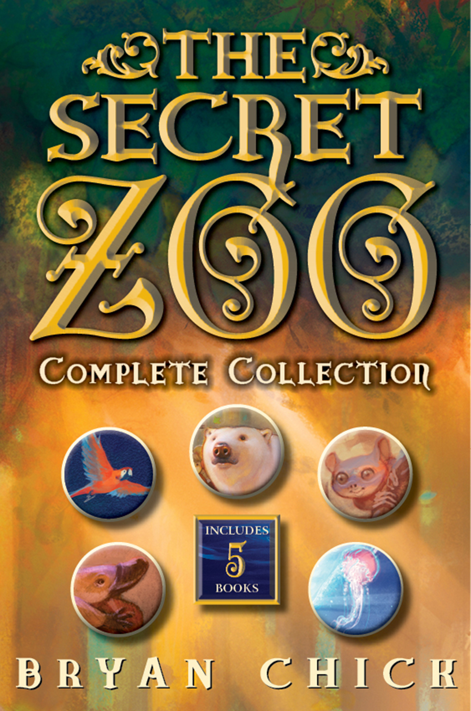 The secret zoo complete collection the secret zoo, secrets and shadows, riddles and danger, traps and specters, raids and rescues cover image