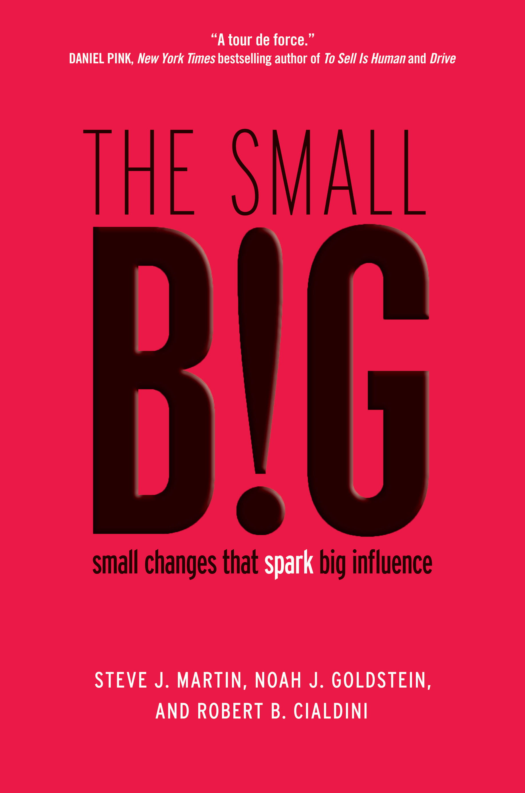 The small BIG small changes that spark big influence